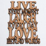 LIVE EVERY MOMENT,LAUGH EVERY DAY